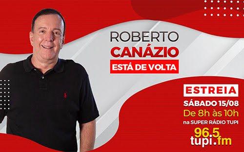 Super Rádio Tupi anuncia retorno do comunicador Roberto Canazio para sua equipe no Rio de Janeiro